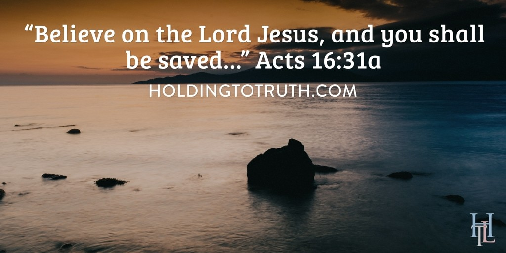 Believe on the Lord and you shall be saved