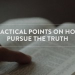12 Practical Points on How to Pursue the Truth
