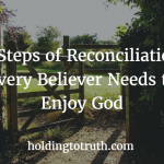 Two steps of reconciliation to enjoy God in full