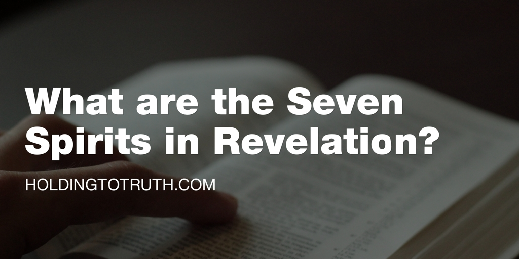 What are the Seven Spirits in Revelation?