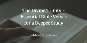 The Divine Trinity - Essential Bible Verses for a Deeper Study