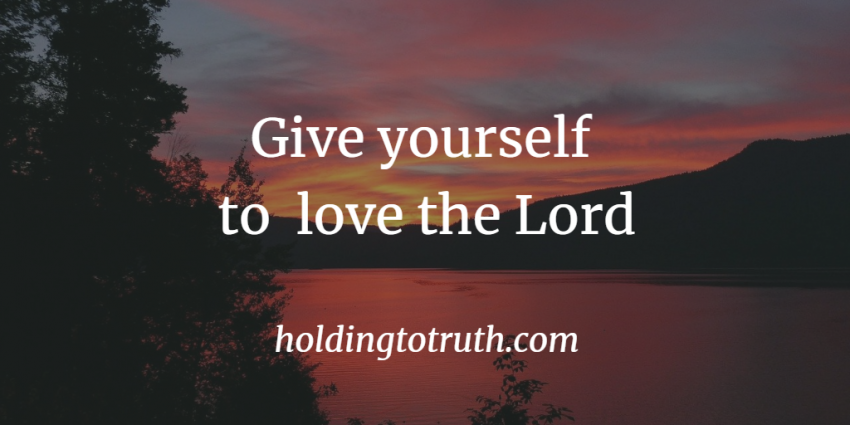 Give Yourself to Love the Lord