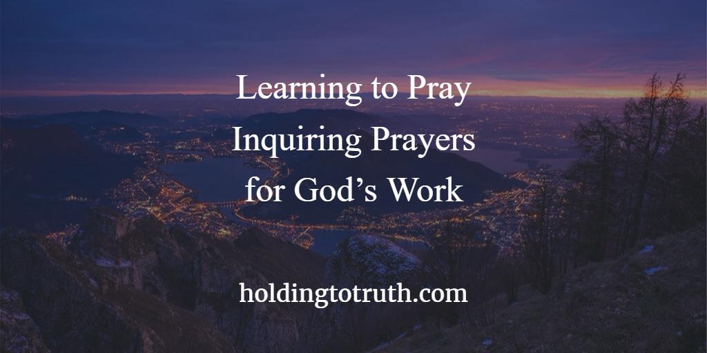 Learn to Pray Inquiring Prayers