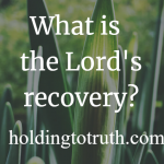 What is the Lord's recovery?