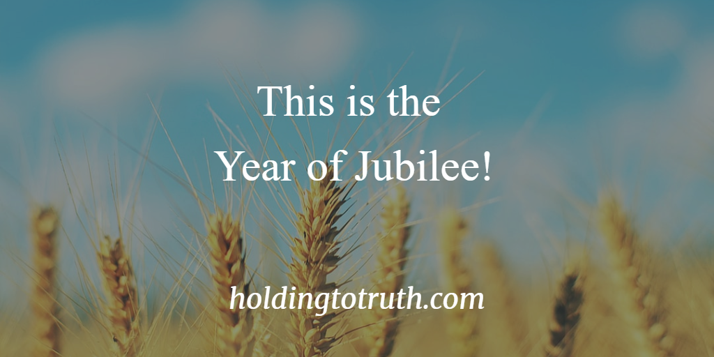 This is the year of jubilee!