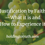 Justification by Faith - What it is and How to Experience it