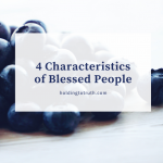4 Characteristics of Blessed People